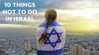 Download 10 Things NOT to Do in Israel Video