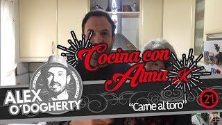 Download COCINA CON ALMA 21 - CARNE AL TORO - ALEX O'DOGHERTY (y su madre) Video