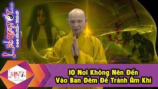 Download 10 Nơi Không Nên Đến Vào Ban Đêm Để Tránh Âm Khí - Tâm Linh #LichNgayTot Video
