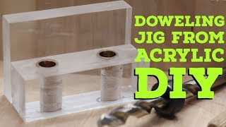 Download Doweling Jig From Acrylic | DIY Video