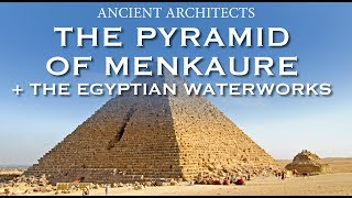 Download The Pyramid of Menkaure + The Egyptian Waterworks of Giza | Ancient Architects Video