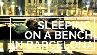 Download That Time We Slept on a Bench [Barcelona, Spain] Video