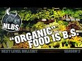 Download NLBS 3.02 - Organic Foods Are Mostly BS Video
