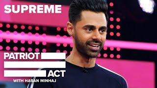 Download Supreme | Patriot Act with Hasan Minhaj | Netflix Video
