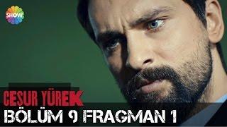 Download Cesur Yürek 9.Bölüm 1.Fragman Video