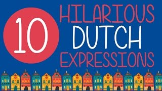 Download 10 Hilarious Dutch Expressions 🇳🇱 Video