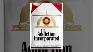 Download Addiction Incorporated Video