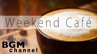 Download Happy Weekend Cafe Music - Bossa Nova, Jazz Music For Relax, Study, Work - Have a nice weekend! Video