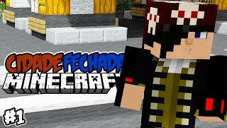 Download CIDADE FECHADA! - Minecraft #1 Video