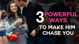 Download 3 Powerful Ways To Make Him Chase You Video