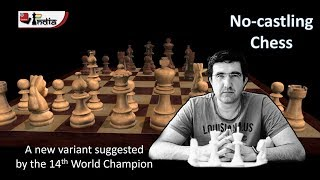 Download No-Castling Chess - Vladimir Kramnik suggests an exciting variant! Video