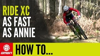 Download How To Ride An XC Bike Fast With Annie Last Video
