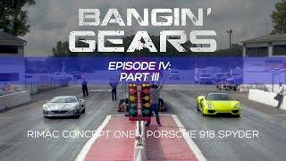 Download RIMAC CONCEPT ONE VS PORSCHE 918 SPYDER DRAG RACE! BANGIN' GEARS - Ep. 4 PART 3 of 3 Video