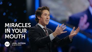 Download Miracles In Your Mouth | Joel Osteen Video