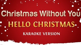 Download Hello Christmas - Christmas Without You (Official Karaoke Version) Video