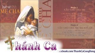 Download Thánh Ca Về CHA MẸ Hay Nhất - Gia Ân Video