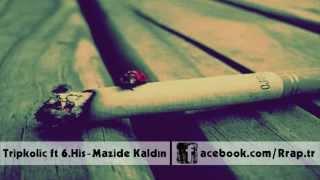 Download Mazide Kaldın (Tripkolic feat 6.His) Video