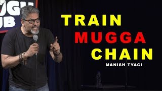 Download Train Mugga Chain - Stand up Comedy by Manish Tyagi Video