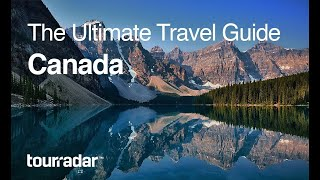 Download Canada: The Ultimate Travel Guide by TourRadar 4/5 Video