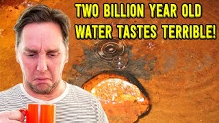 Download Scientists Discover TWO BILLION Year Old Water & It Tastes TERRIBLE! Video