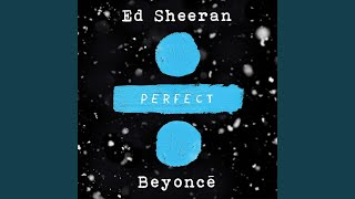 Download Perfect (with Beyoncé) Video