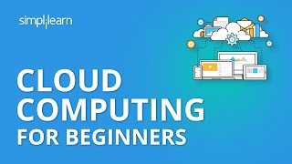 Download Cloud Computing Tutorial for Beginners | Cloud Computing Explained | Cloud Computing | Simplilearn Video