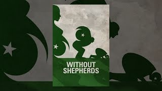 Download Without Shepherds Video