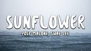 Download Post Malone, Swae Lee - Sunflower (Lyrics) (Spider-Man: Into the Spider-Verse) Video