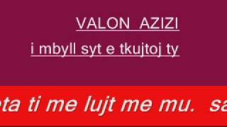 Download i mbyll syt te kujtoj ty..- VAJTUSE SHUM E MIR VALON AZIZI Video