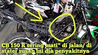 Download CB 150 R SERING MATI″ DI JALAN ,SUSAH DI STATER INI PENYAKITNYA Video