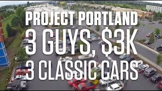 Download 3 Guys, $3K, 3 Classic Cars - Project Portland Video