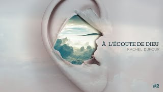Download A l'écoute de Dieu (2/4) | Rachel DUFOUR Video