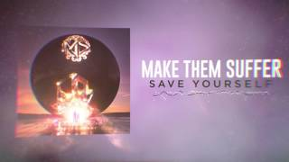 Download Make Them Suffer - Save Yourself Video