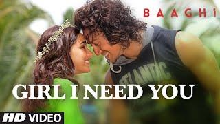 Download Girl I Need You Song | BAAGHI | Tiger, Shraddha | Arijit Singh, Meet Bros, Roach Killa, Khushboo Video