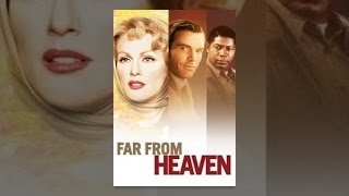 Download Far From Heaven Video