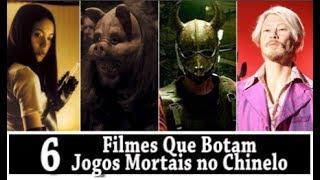Download 6 FILMES QUE BOTAM JOGOS MORTAIS NO CHINELO Video