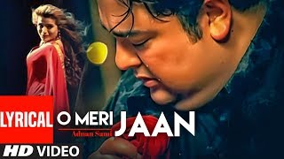 Download Adnan Sami ″O Meri Jaan″ Lyrical Video | Teri Kasam | Feat. Amisha Patel | Super Hit Romantic Song Video