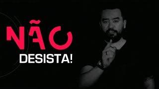 Download NÃO DESISTA! | Elton Oshiro Video