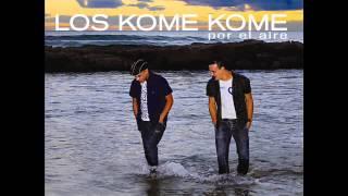 Download LOS KOME KOME & EL MAKI - JUEGAS CONMIGO - DISCO POR EL AIRE Video