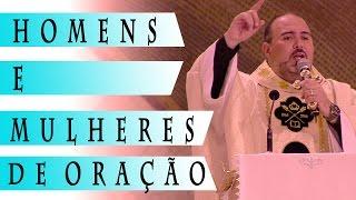 Download Homens e mulheres de Oração - Pe. Bruno Costa (25/03/17) Video