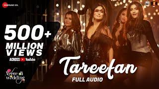 Download Tareefan - Full Audio |Veere Di Wedding |QARAN|Badshah|Kareena Kapoor Khan,Sonam Kapoor,Swara&Shikha Video