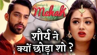 Download SHOCKING ! Shaurya aka Karan Vohra QUITS 'Zindagi Ki Mehek' Video