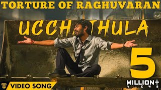 Download Torture Of Raghuvaran - Ucchathula (Video Song) | Velai Illa Pattadhaari 2 | Dhanush, Amala Paul Video