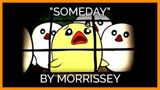 Download 'Someday' | Morrissey's New Opening Act Video