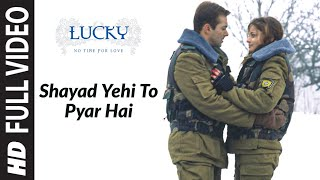 Download Shayad Yehi To Pyar Hai (Full Song) | Lucky - No Time For Love Video