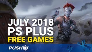 Download Free PS Plus Games Announced: July 2018 | PS4, PS3, Vita | Full PlayStation Plus Lineup Video