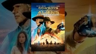 Download Cowboys & Aliens (Extended Edition) Video