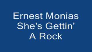 Download Ernest Monias She's Gettin' a Rock Video