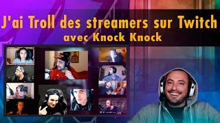 Download J'ai Troll des streamers sur Twitch avec Knock Knock Video