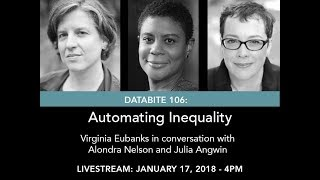 Download Databite No. 106: Virginia Eubanks with Alondra Nelson and Julia Angwin (Live stream) Video